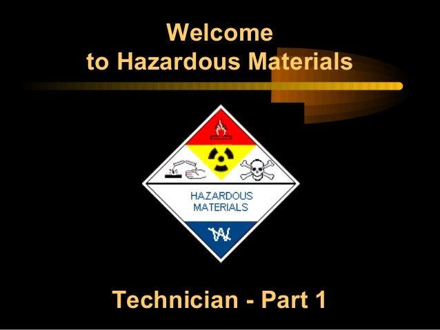 Welcome to Hazardous Materials  Technician - Part 1