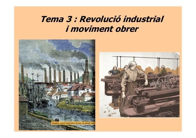 Tema 3 : Revolució industrial i moviment obrer