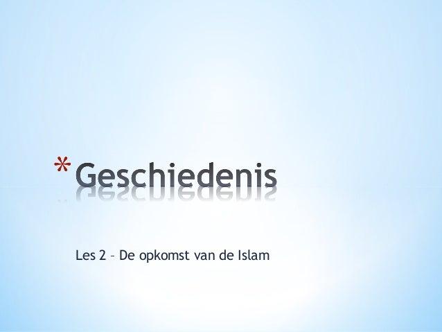 Les 2 – De opkomst van de Islam