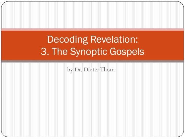 Decoding Revelation: 3. The Synoptic Gospels by Dr. Dieter Thom