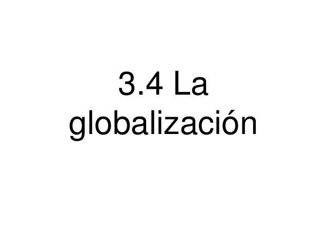 3.4 La globalización