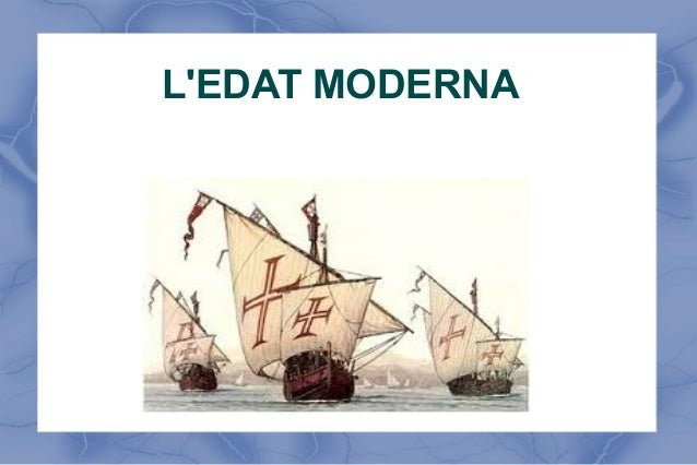 L'EDAT MODERNA