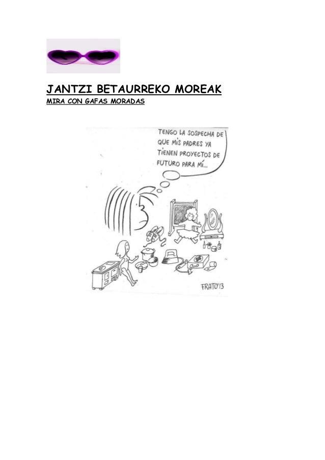 JANTZI BETAURREKO MOREAK MIRA CON GAFAS MORADAS