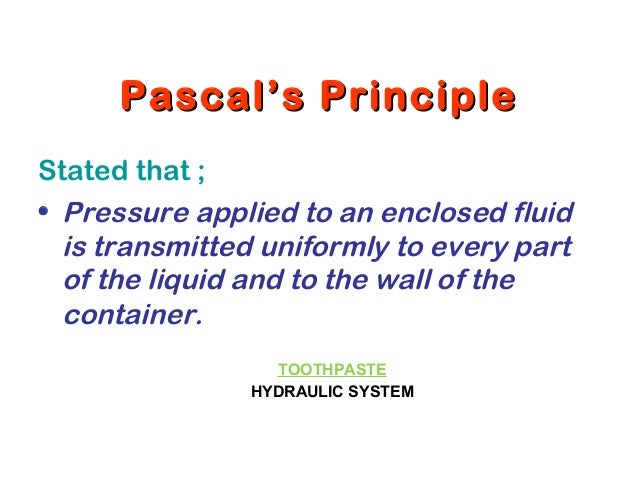 pascal s principle How much pressure is transmitted in the hydraulic system considered in   express your answer in pascals and in atmospheres 255 × 10 7 pa  or 251 atm  got.