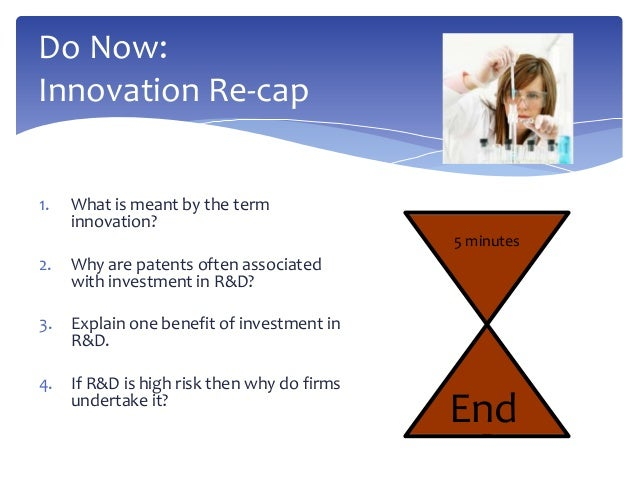 Do Now:Innovation Re-cap1.   What is meant by the term     innovation?                                             5 minut...
