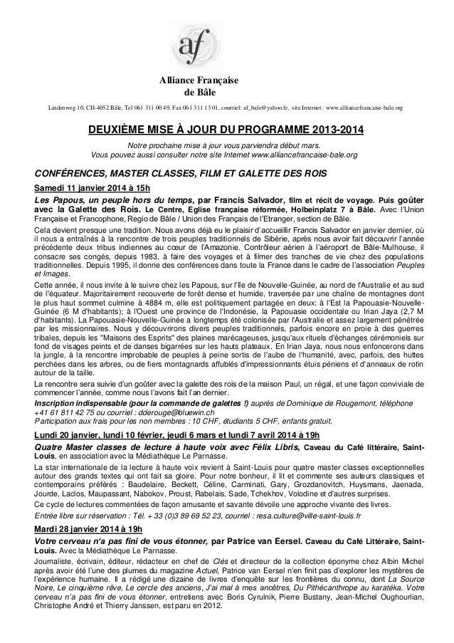 Alliance Française de Bâle Lindenweg 10, CH-4052 Bâle, Tel 061 311 00 49, Fax 061 311 13 01, courriel: af_bale@yahoo.fr, s...