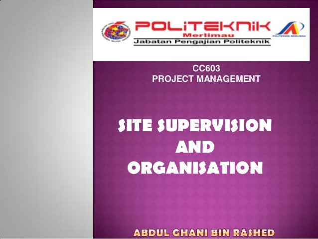 CC603 PROJECT MANAGEMENT  SITE SUPERVISION AND ORGANISATION