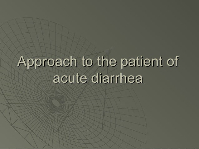 Approach to the patient of acute diarrhea