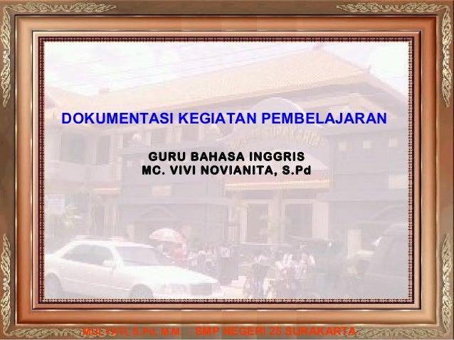 DOKUMENTASI KEGIATAN PEMBELAJARAN GURU BAHASA INGGRIS MC. VIVI NOVIANITA, S.Pd  MULYATI, S.Pd, M.M. - SMP NEGERI 25 SURAKA...