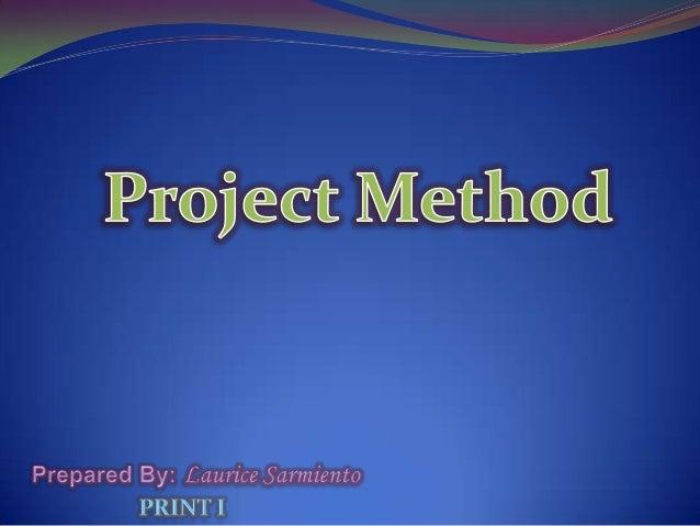 Project Method ( PRINT I)