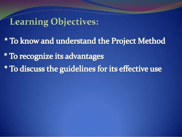 Project Method ( PRINT I) Slide 2