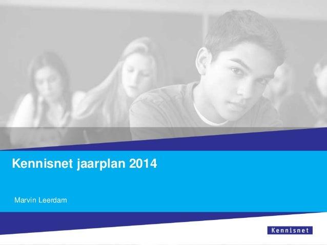 Kennisnet jaarplan 2014 Marvin Leerdam