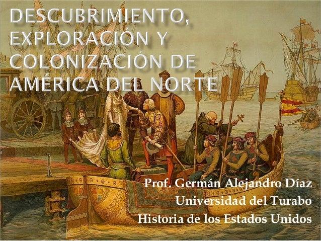 Prof. Germán Alejandro Díaz Universidad del Turabo Historia de los Estados Unidos