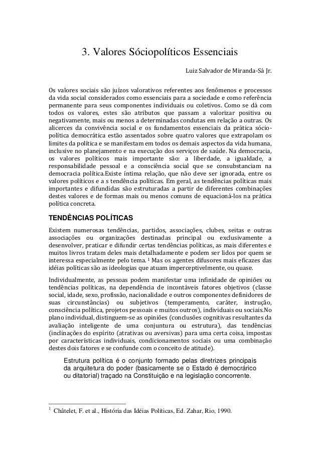 3. Valores Sóciopolíticos Essenciais Luiz Salvador de Miranda-Sá Jr. Os valores sociais são juízos valorativos referentes ...