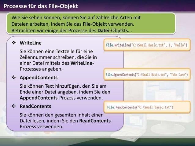 Prozesse für das File-Objekt Wie Sie sehen können, können Sie auf zahlreiche Arten mit Dateien arbeiten, indem Sie das Fil...