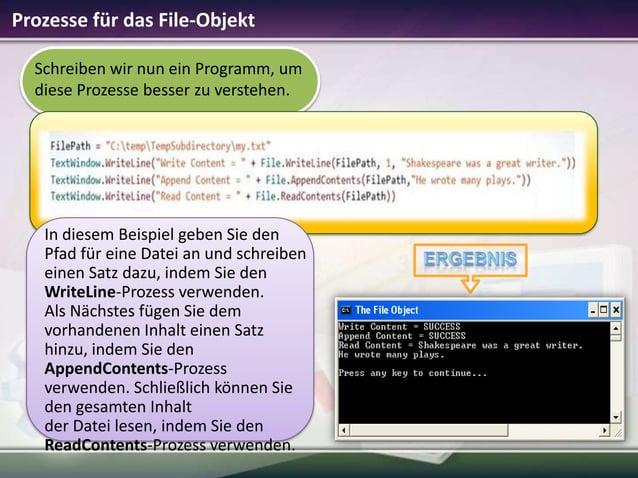 Prozesse für das File-Objekt Schreiben wir nun ein Programm, um diese Prozesse besser zu verstehen.  In diesem Beispiel ge...