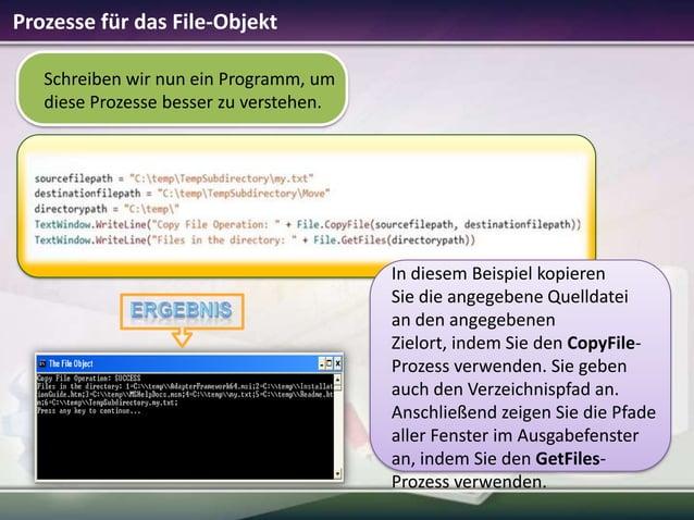 Prozesse für das File-Objekt Schreiben wir nun ein Programm, um diese Prozesse besser zu verstehen.  In diesem Beispiel ko...