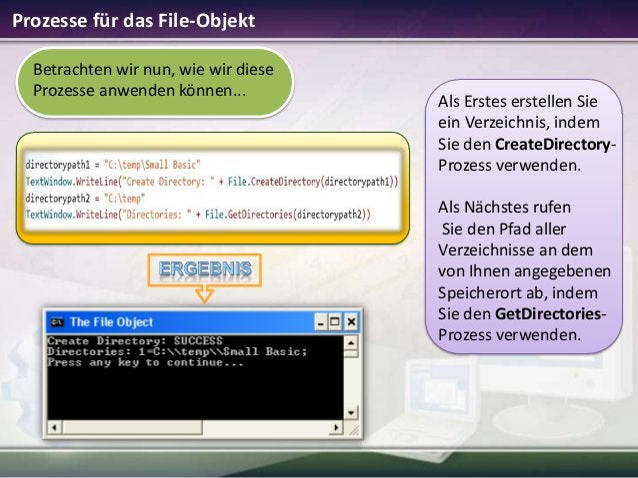 Prozesse für das File-Objekt Betrachten wir nun, wie wir diese Prozesse anwenden können...  Als Erstes erstellen Sie ein V...