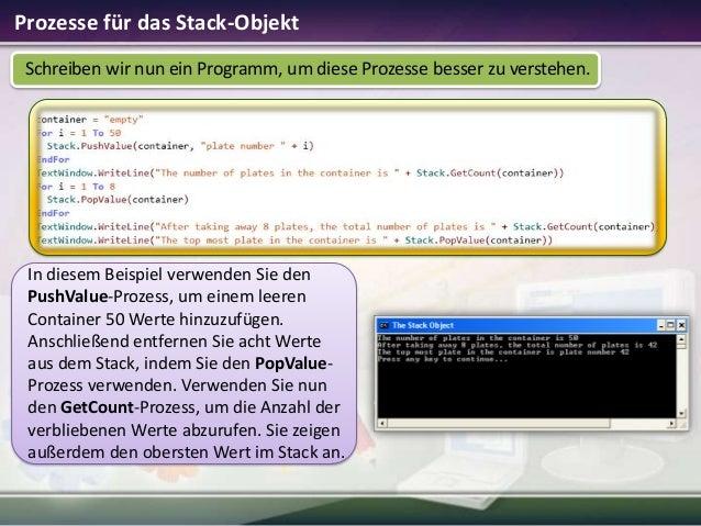 Prozesse für das Stack-Objekt Schreiben wir nun ein Programm, um diese Prozesse besser zu verstehen.  In diesem Beispiel v...