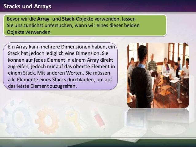 Stacks und Arrays Bevor wir die Array- und Stack-Objekte verwenden, lassen Sie uns zunächst untersuchen, wann wir eines di...