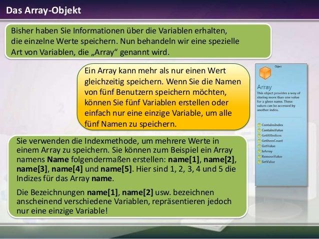 Das Array-Objekt Bisher haben Sie Informationen über die Variablen erhalten, die einzelne Werte speichern. Nun behandeln w...