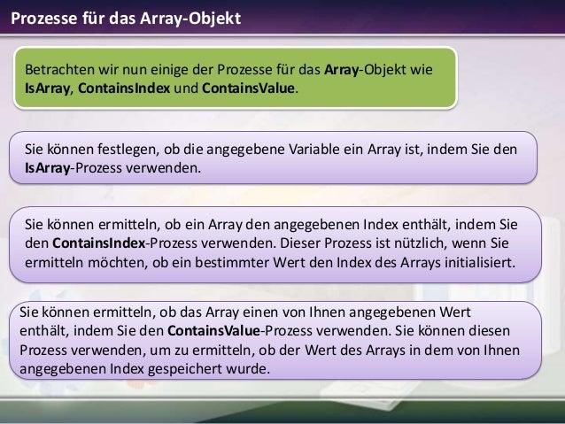 Prozesse für das Array-Objekt Betrachten wir nun einige der Prozesse für das Array-Objekt wie IsArray, ContainsIndex und C...