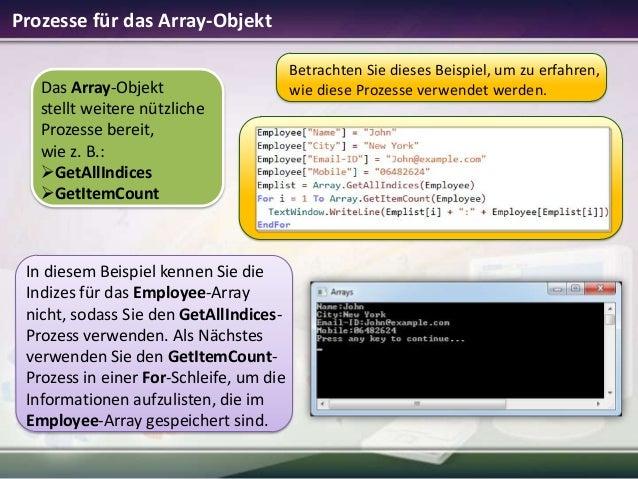 Prozesse für das Array-Objekt Das Array-Objekt stellt weitere nützliche Prozesse bereit, wie z. B.: GetAllIndices GetIte...
