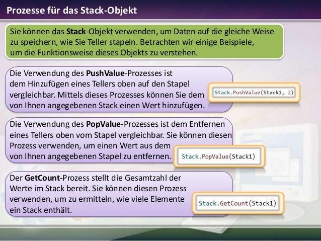 Prozesse für das Stack-Objekt Sie können das Stack-Objekt verwenden, um Daten auf die gleiche Weise zu speichern, wie Sie ...