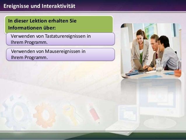Ereignisse und Interaktivität In dieser Lektion erhalten Sie Informationen über: Verwenden von Tastaturereignissen in Ihre...
