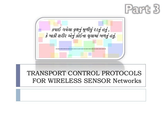TRANSPORT CONTROL PROTOCOLS FOR WIRELESS SENSOR Networks
