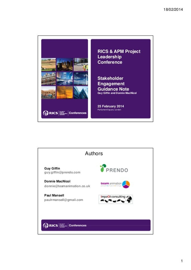 18/02/2014  RICS & APM Project Leadership Conference  Stakeholder Engagement Guidance Note Guy Giffin and Donnie MacNicol ...