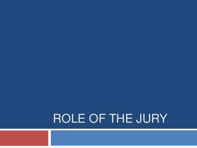 ROLE OF THE JURY