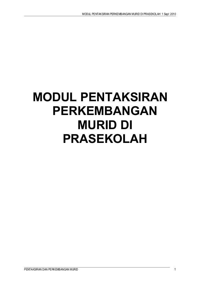 MODUL PENTAKSIRAN PERKEMBANGAN MURID DI PRASEKOLAH 1 Sept 2010  MODUL PENTAKSIRAN PERKEMBANGAN MURID DI PRASEKOLAH  PENTAK...