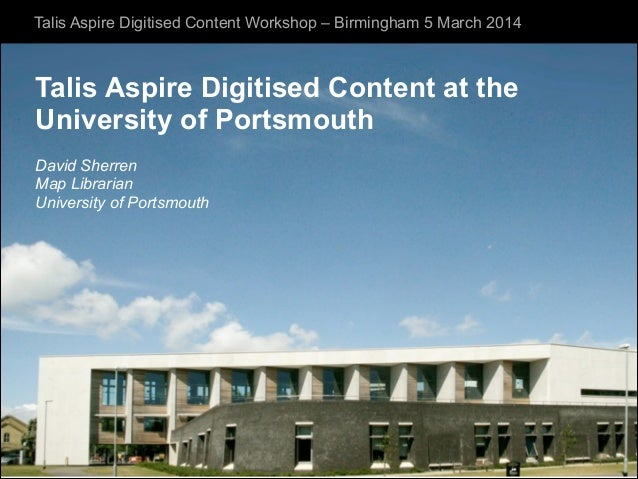 Talis Aspire Digitised Content Workshop – Birmingham 5 March 2014  Talis Aspire Digitised Content at the University of Por...