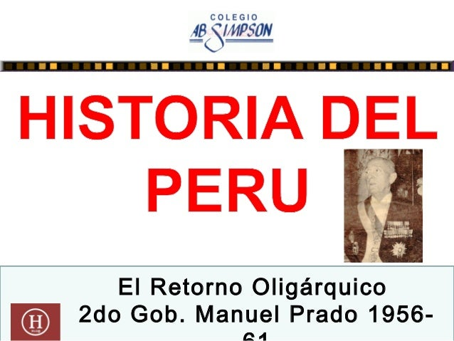 El Retorno Oligárquico 2do Gob. Manuel Prado 1956-