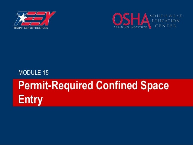 Permit-Required Confined Space Entry MODULE 15