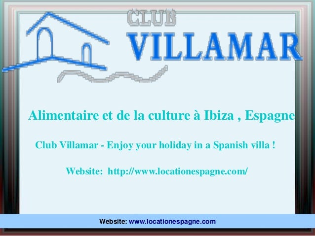 Alimentaire et de la culture à Ibiza , Espagne Website: http://www.locationespagne.com/ Club Villamar - Enjoy your holiday...