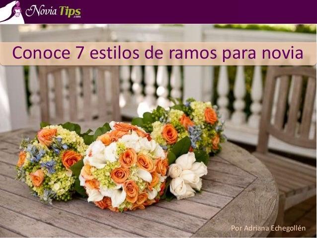 Conoce 7 estilos de ramos para novia Por Adriana Echegollén
