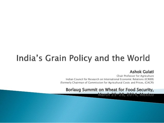 Ashok Gulati Chair Professor for Agriculture Indian Council for Research on International Economic Relations (ICRIER) (for...