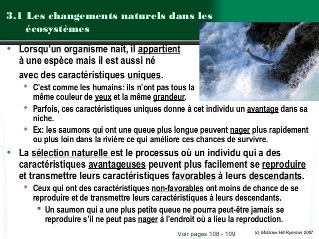 (c) McGraw Hill Ryerson 2007 3.1 Les changements naturels dans les écosystèmes • Lorsqu'un organisme naît, il appartient à...