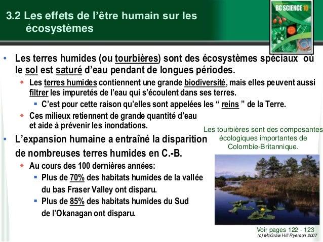(c) McGraw Hill Ryerson 2007 3.2 Les effets de l'être humain sur les écosystèmes • Les terres humides (ou tourbières) sont...