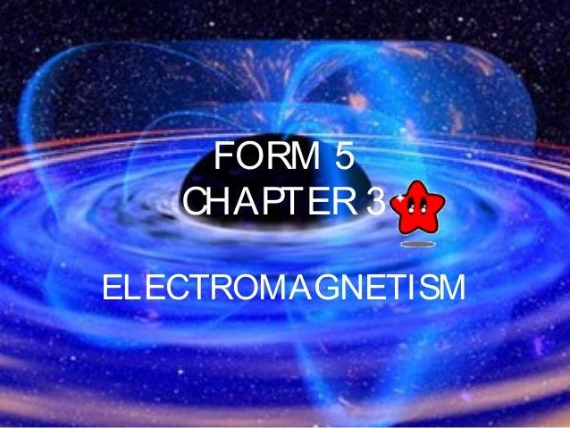 FORM 5 CHAPTER 3 ELECTROMAGNETISM