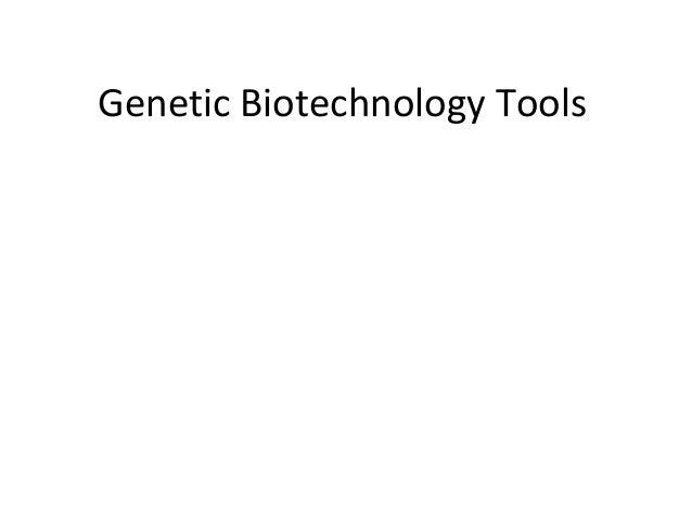 Genetic Biotechnology Tools