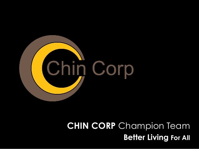 CHIN CORP Champion Team Better Living For All