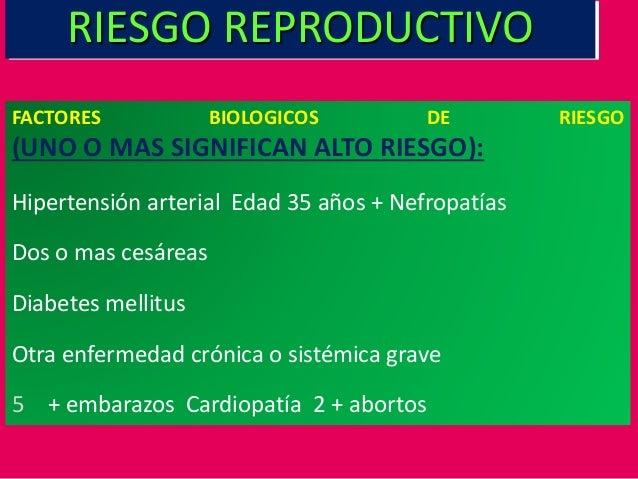 FACTORES BIOLOGICOS DE RIESGO (UNO O MAS SIGNIFICAN ALTO RIESGO): Hipertensión arterial Edad 35 años + Nefropatías Dos o m...