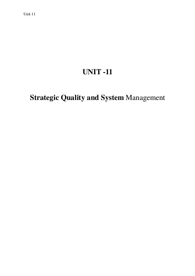 Unit 11 UNIT -11 Strategic Quality and System Management