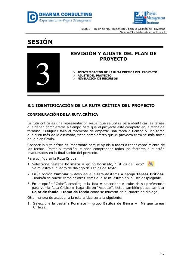 TLS012 – Taller de MS Project 2010 para la Gestión de Proyectos Sesión 03 – Material de Lectura v1 67 SESIÓN REVISIÓN Y AJ...