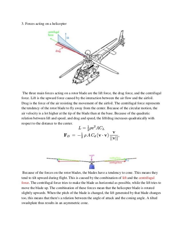 3. Forces acting on a helicopter The three main forces acting on a rotor blade are the lift force, the drag force, and the...