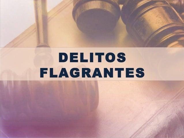 DELITOS FLAGRANTES