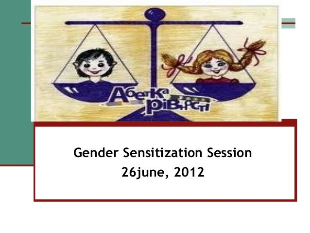 Gender Sensitization Session 26june, 2012